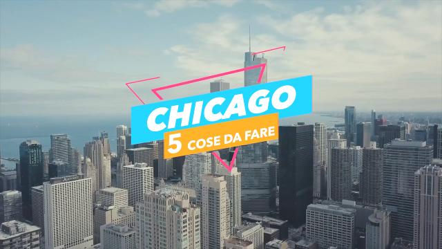5 cose da fare a: chicago video virgilio